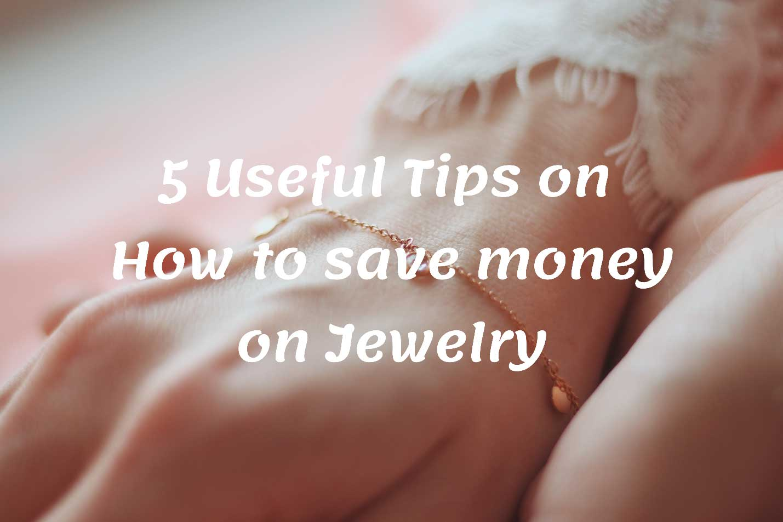 Save Money on Jewelry